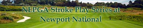 NEPGA Stroke Play Series And Barlow's Back-To-Back Eagles At Newport National