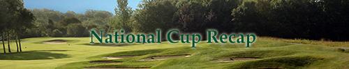 National Cup Recap